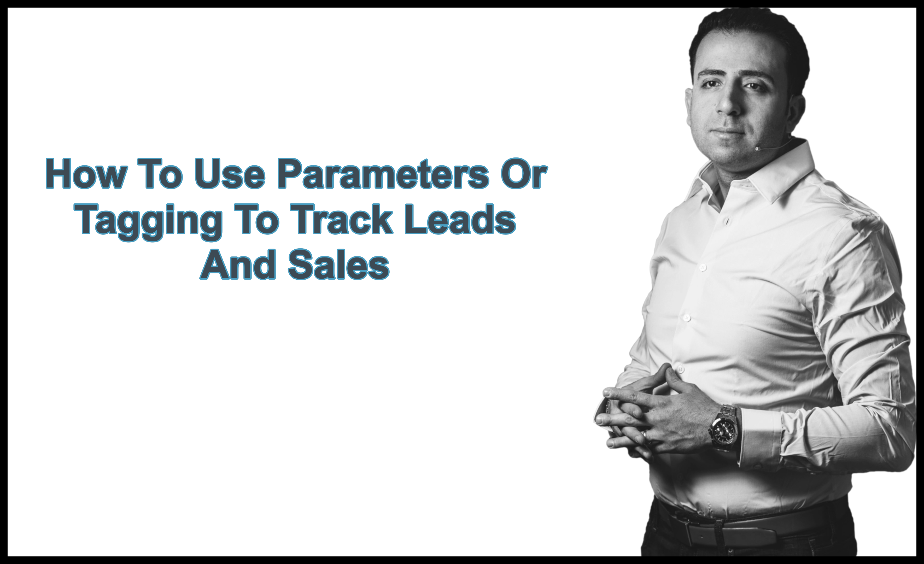 How To Use Parameters Or Tagging To Track Leads And Sales